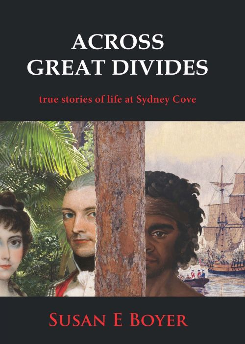 Across_Great_Divides:_True_Stories_of_Life_at_Sydney_Cove_ ISBN_9781877074424